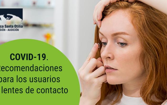 COVID-19. Recomendaciones para los usuarios de lentes de contacto